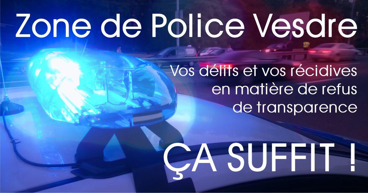 Zone de Police Vesdre, vos délits et vos récidives en matière de refus de transparence, ÇA SUFFIT!